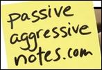 http://anadyomene.cowblog.fr/images/Favoris/passiveaggressivenotes.jpg